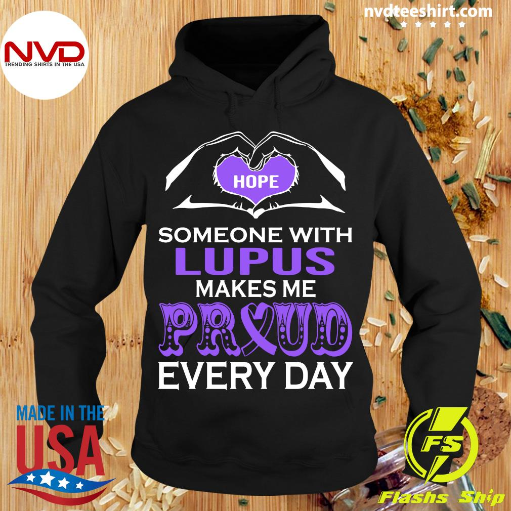 Official Hope Someone With Lupus Makes Me Proud Every Day T-s Hoodie