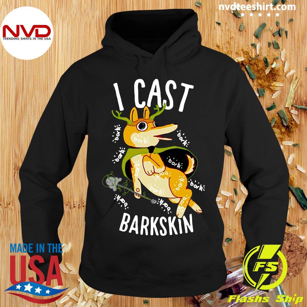 Official I Cast Barkskin T-s Hoodie