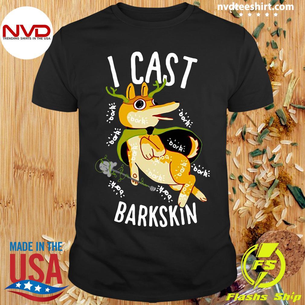 Official I Cast Barkskin T-shirt