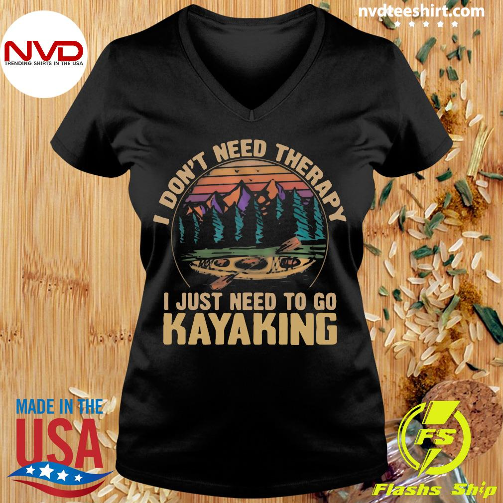 Official I Don't Need Therapy I Just Need To Go Kayaking Vintage T-s Ladies tee