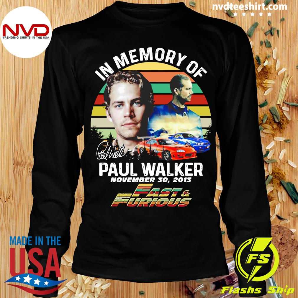 Official In Memory Of Paul Walker Fast And Furious Signature Vintage Retro T-s Longsleeve