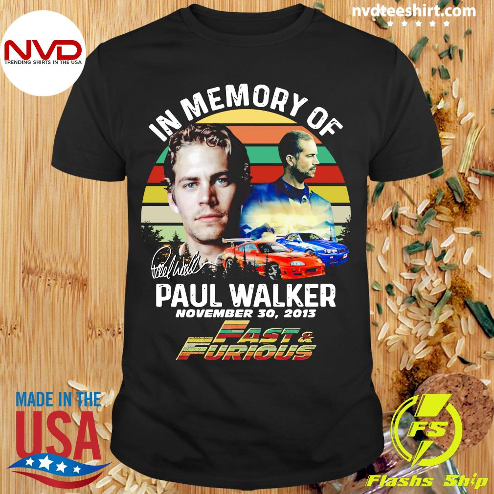 Official In Memory Of Paul Walker Fast And Furious Signature Vintage Retro T-shirt