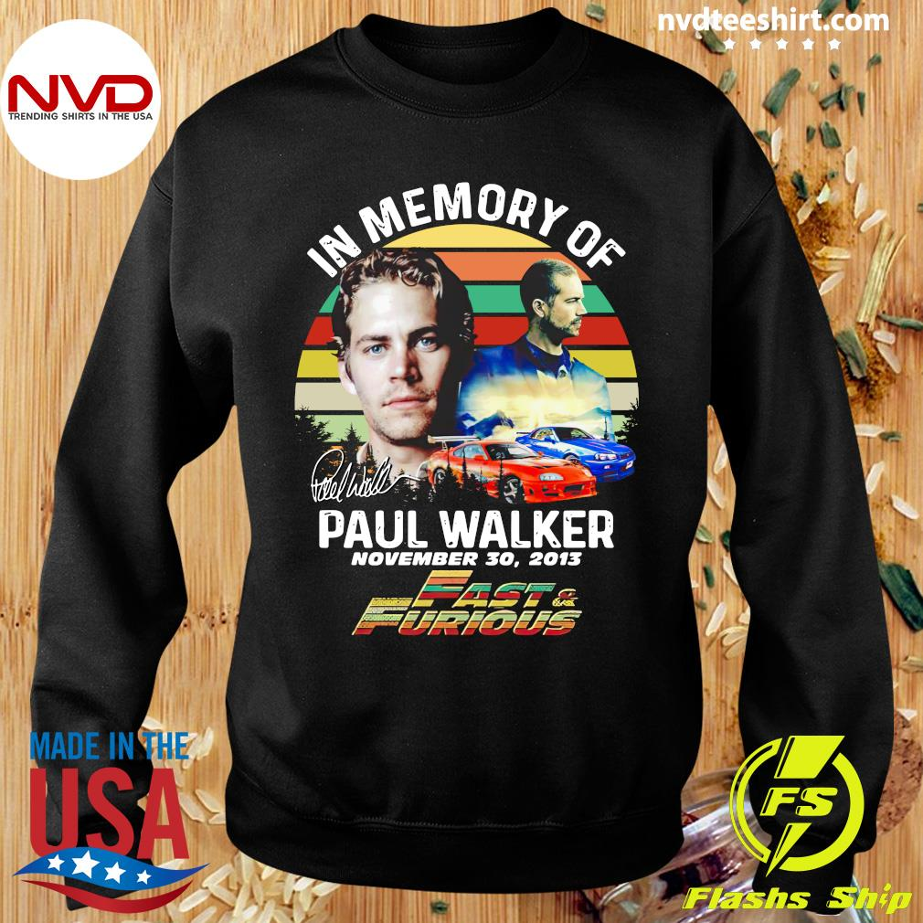 Official In Memory Of Paul Walker Fast And Furious Signature Vintage Retro T-s Sweater