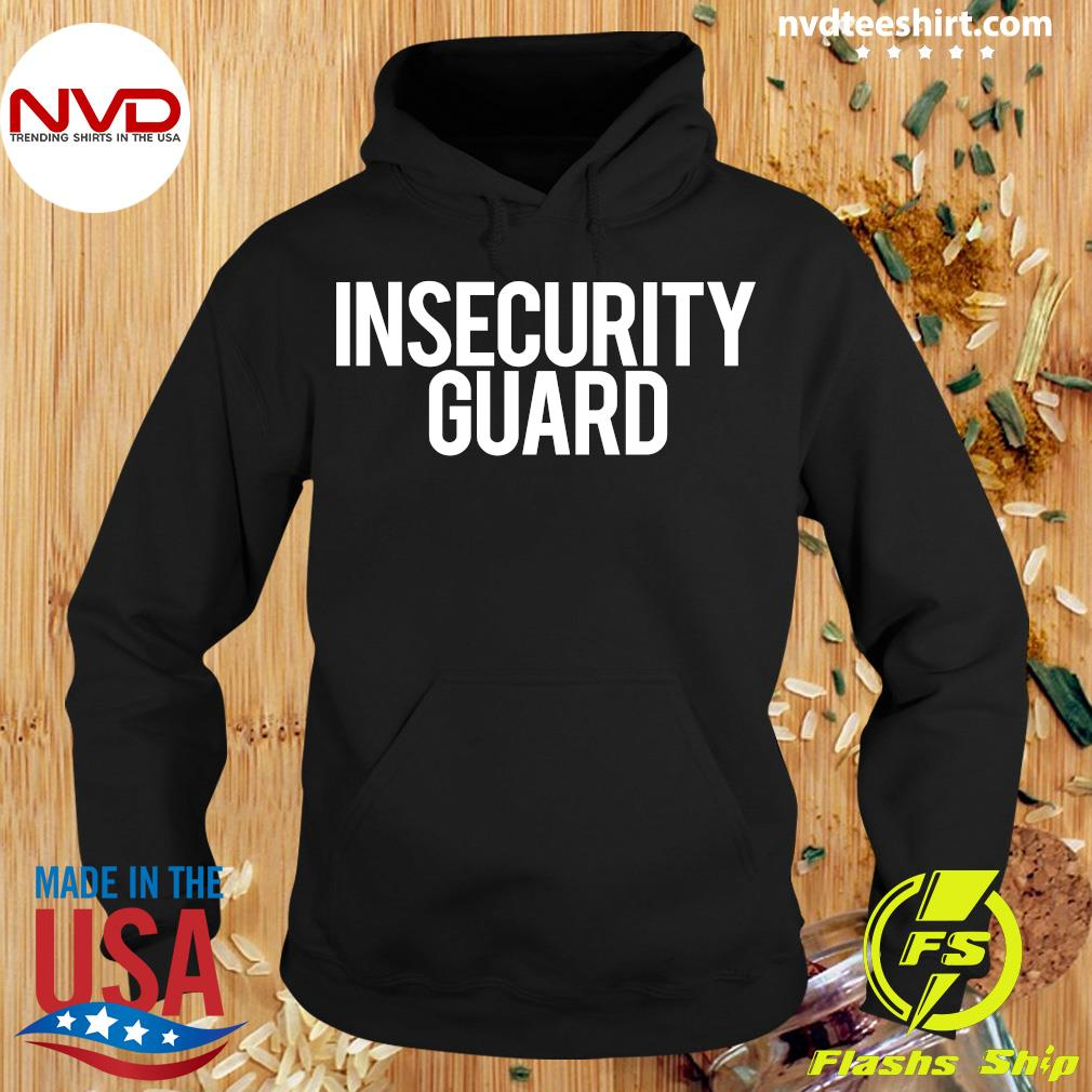 Official Insecurity Guard T-s Hoodie