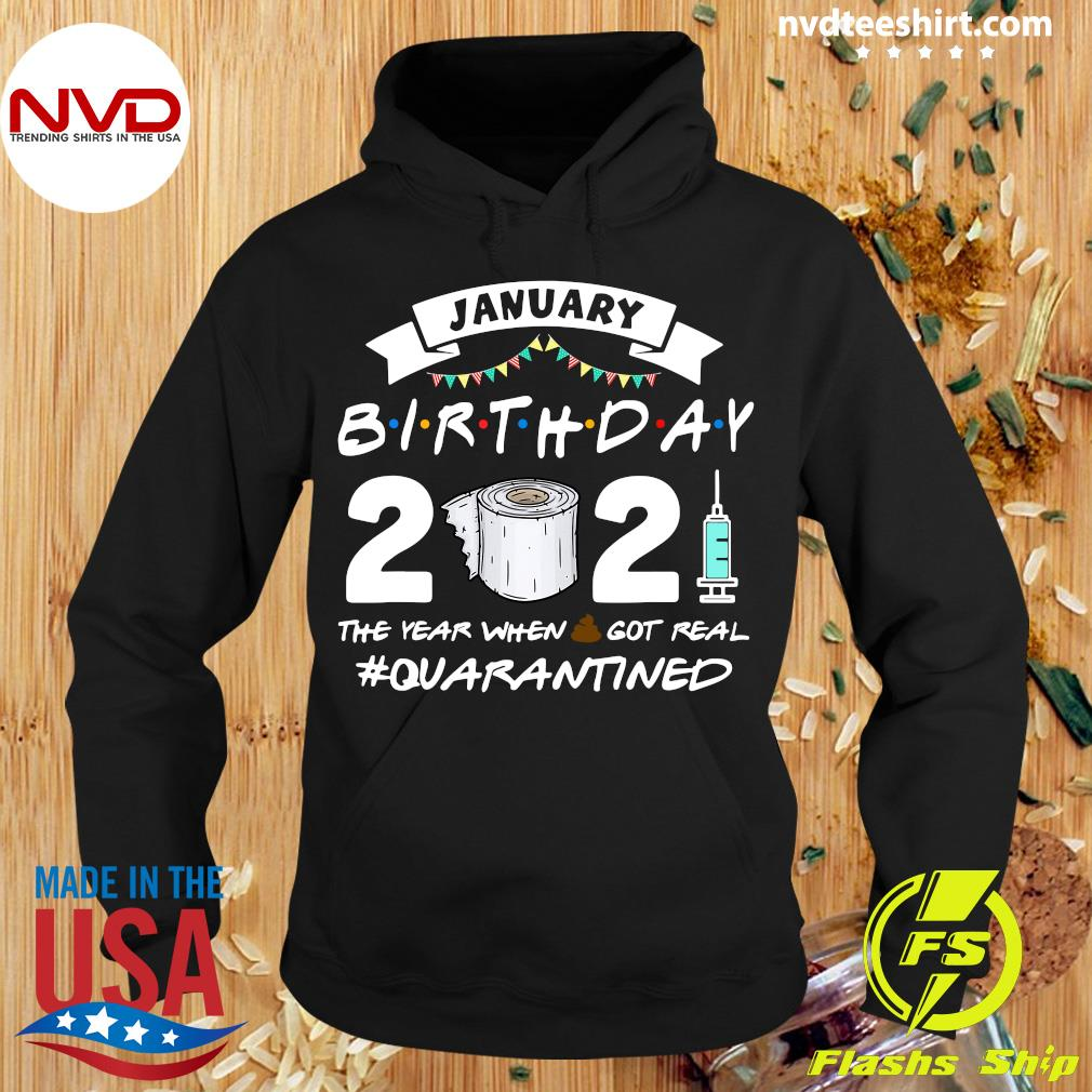 Official January Birthday 2021 The Year When Shit Got Real Quarantine T-s Hoodie
