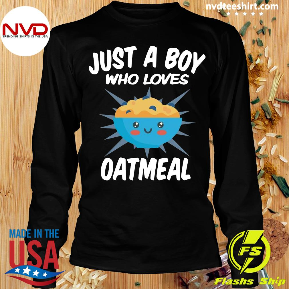 Official Just A Boy Who Loves Oatmeal T-s Longsleeve