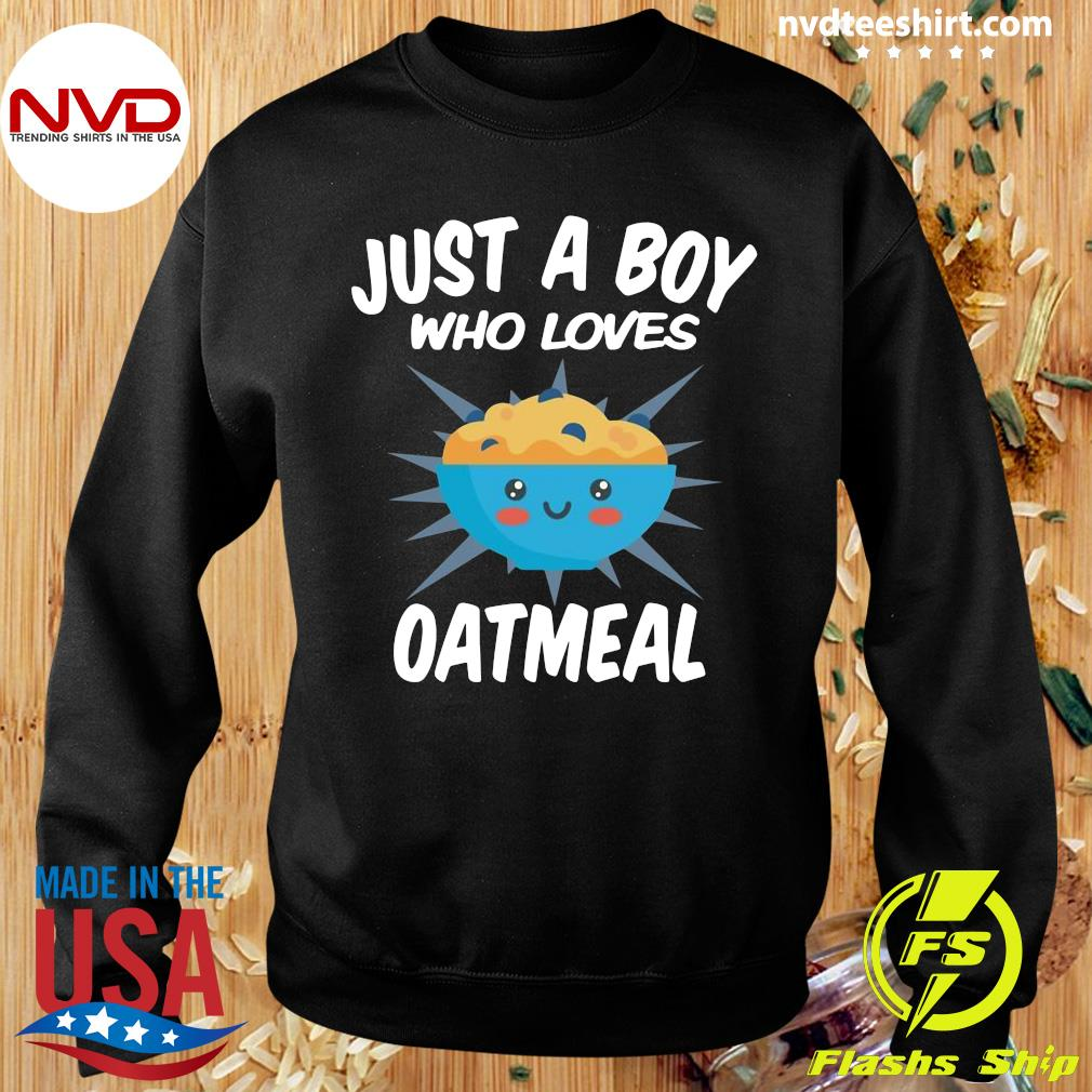 Official Just A Boy Who Loves Oatmeal T-s Sweater