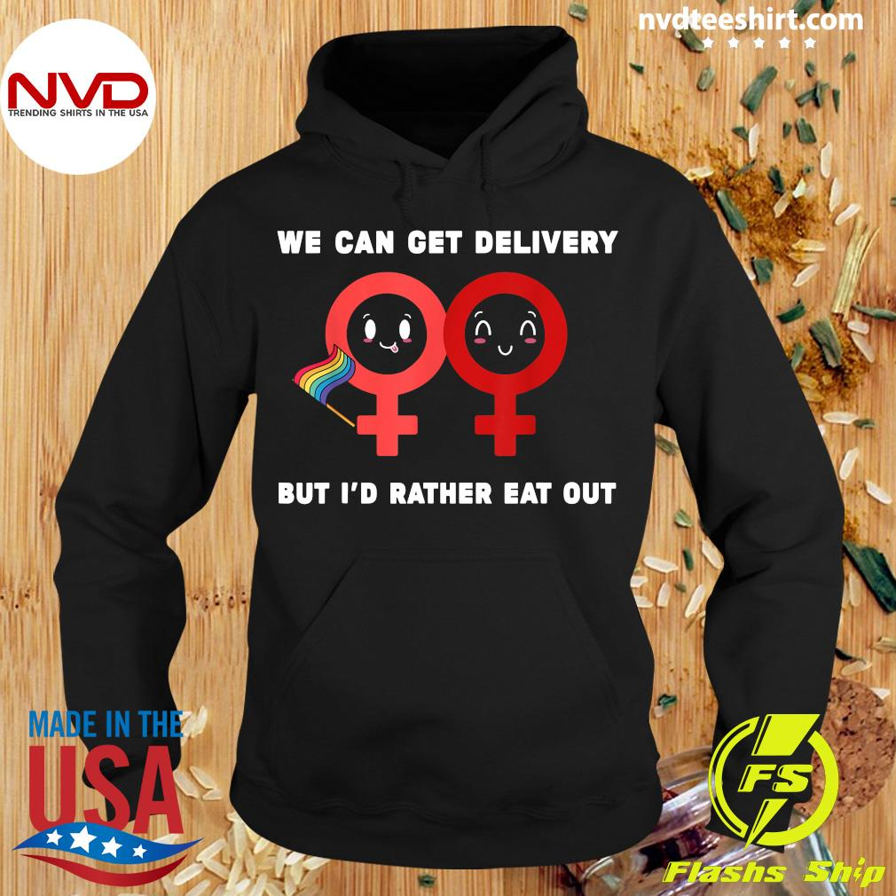 Official Lesbian Flag Rainbow Pride Eat Fun We Can Get Delivery But I'd Rather Eat Out Valentines Day T-s Hoodie