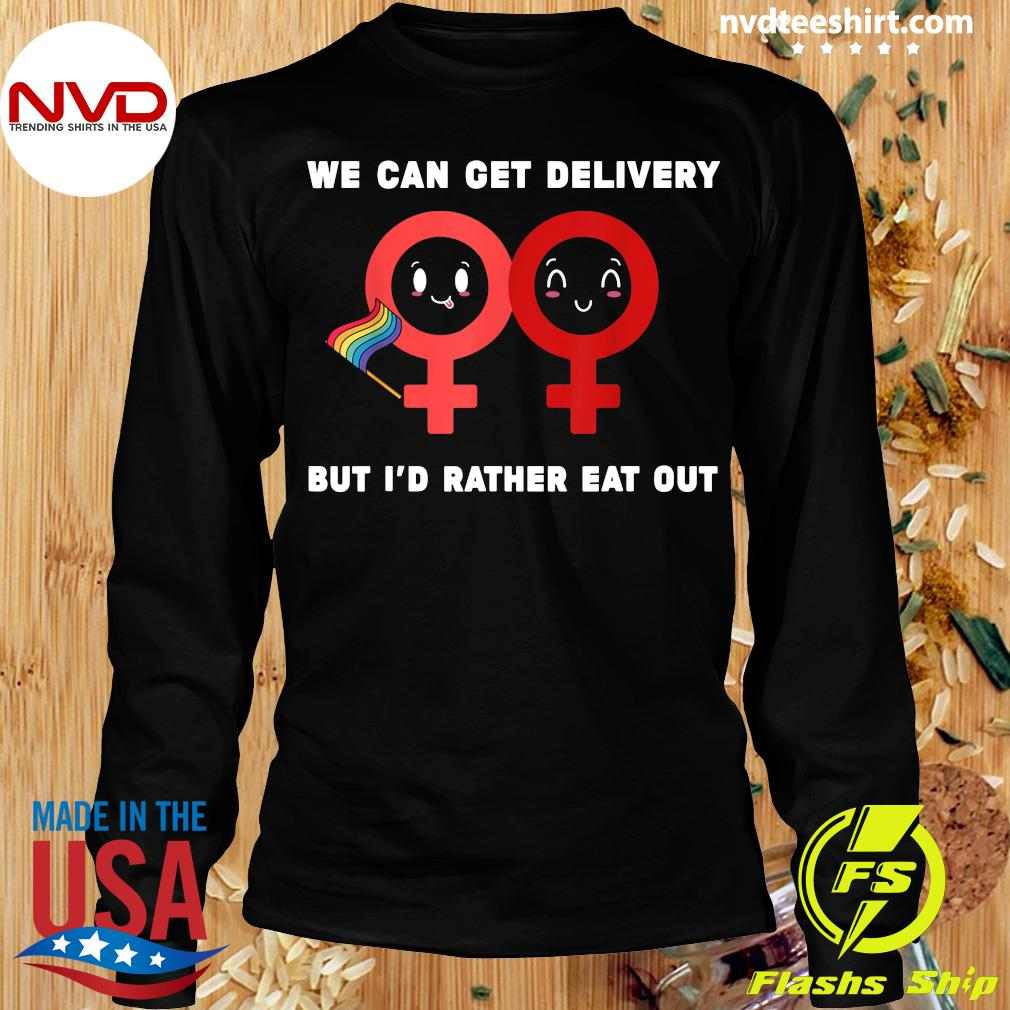 Official Lesbian Flag Rainbow Pride Eat Fun We Can Get Delivery But I'd Rather Eat Out Valentines Day T-s Longsleeve