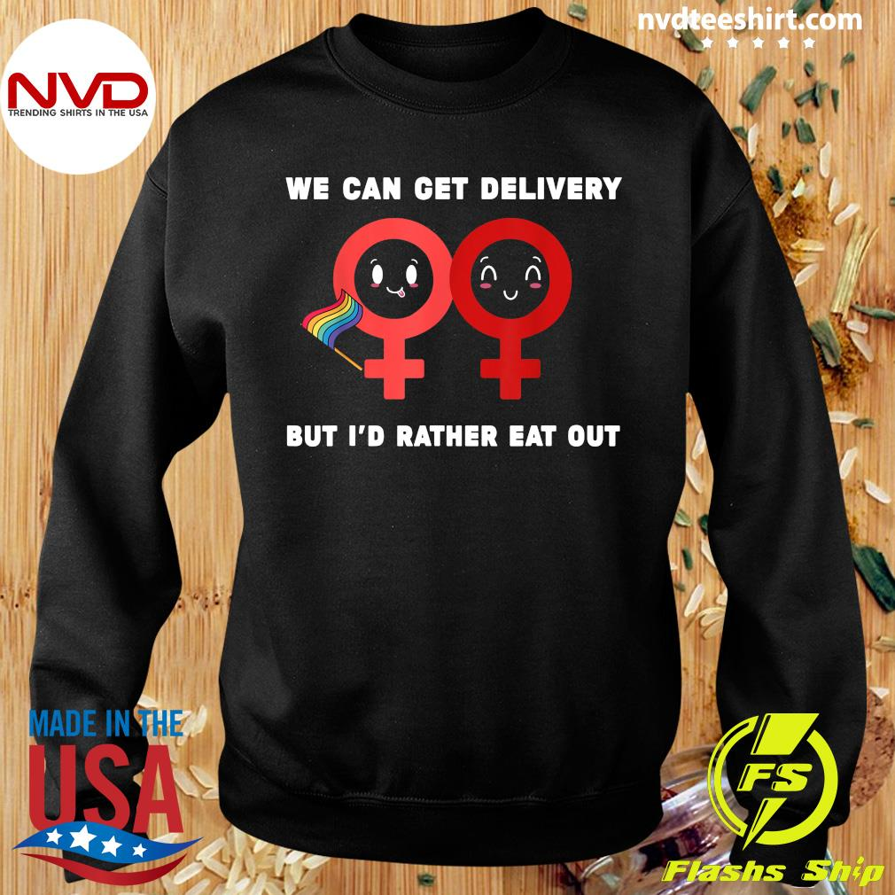 Official Lesbian Flag Rainbow Pride Eat Fun We Can Get Delivery But I'd Rather Eat Out Valentines Day T-s Sweater