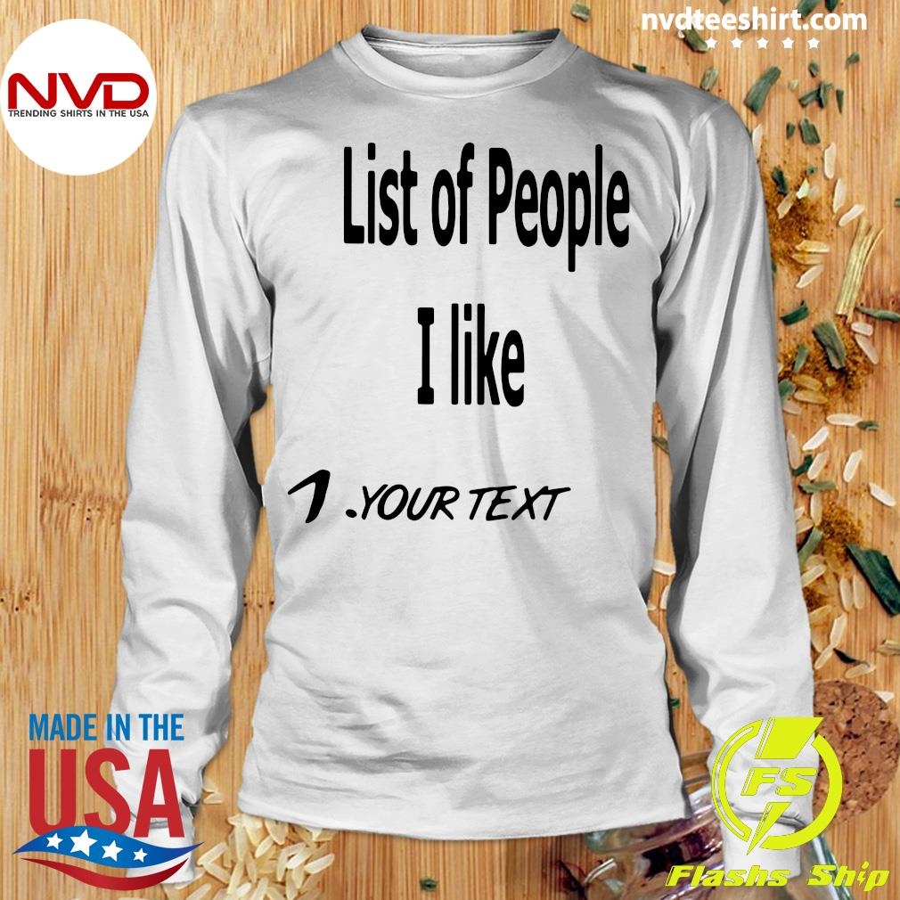Official List Of People I Like 1 Your Text T-s Longsleeve