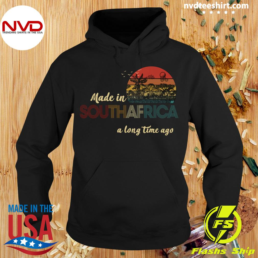 Official Made In South Africa A Long Time Ago Vintage Retro T-s Hoodie