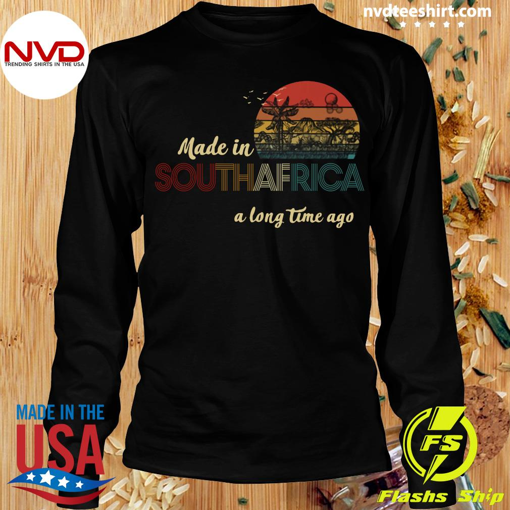 Official Made In South Africa A Long Time Ago Vintage Retro T-s Longsleeve