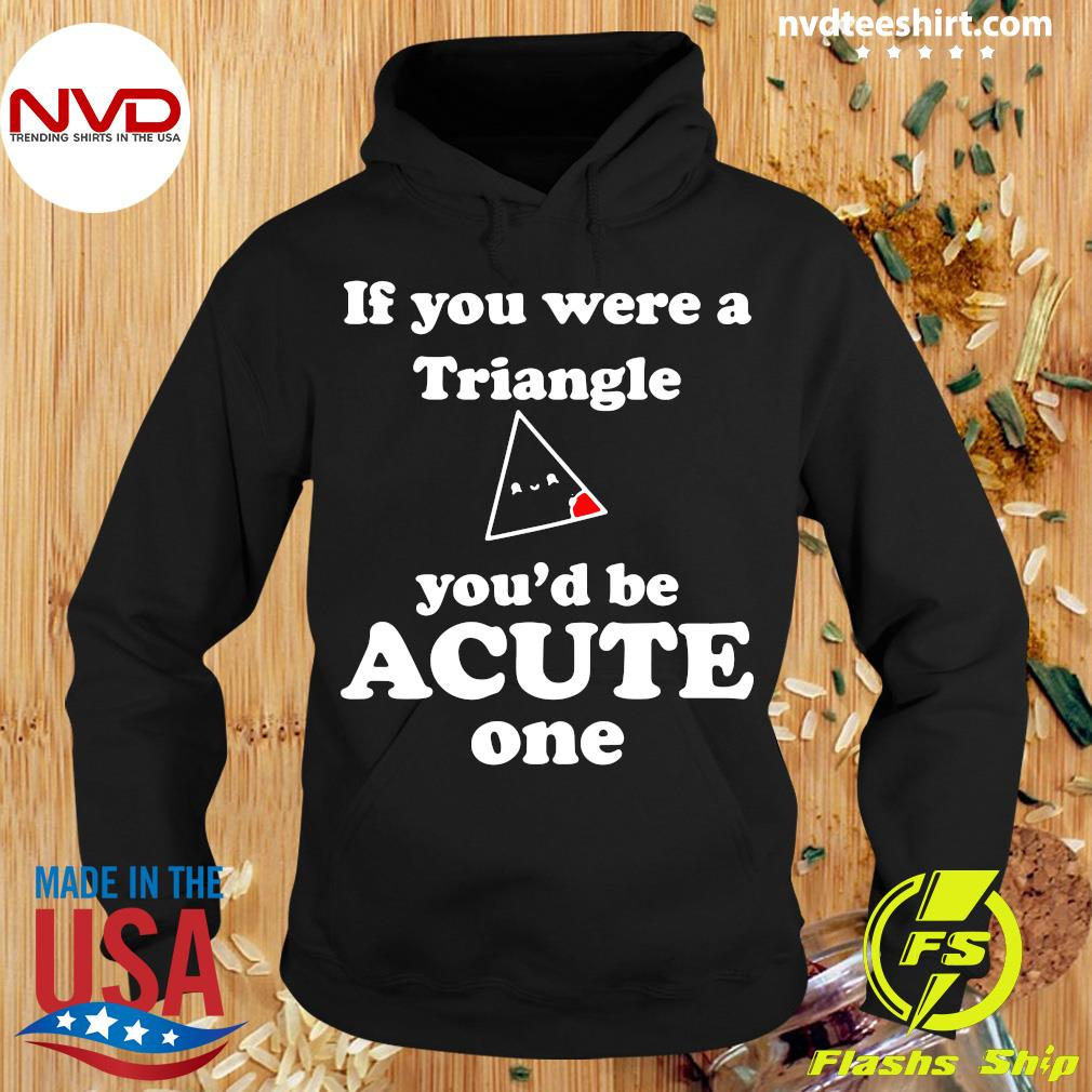 Official Math Beat Valentines Day If You Were A Triangle You'd Be Acute One T-s Hoodie