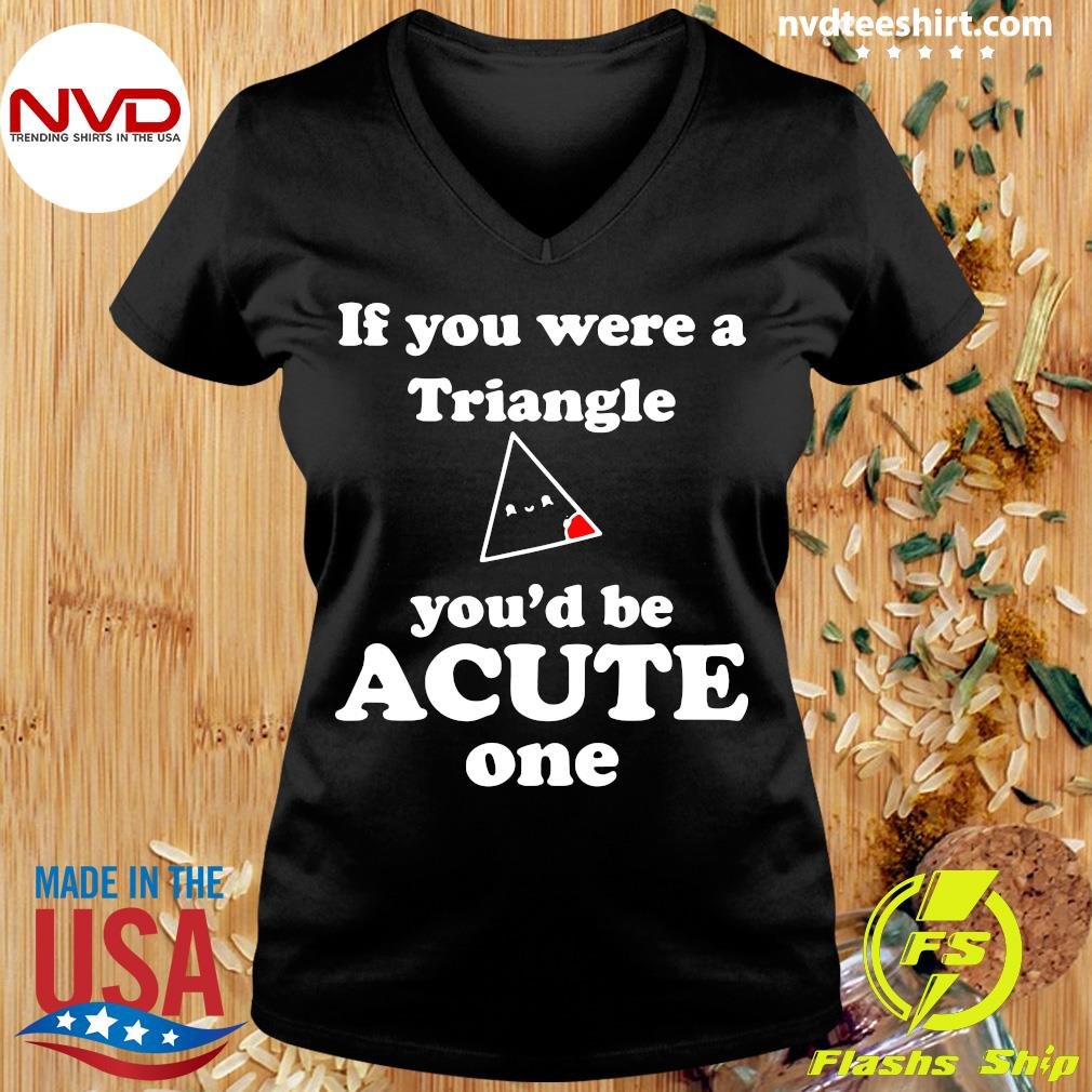 Official Math Beat Valentines Day If You Were A Triangle You'd Be Acute One T-s Ladies tee