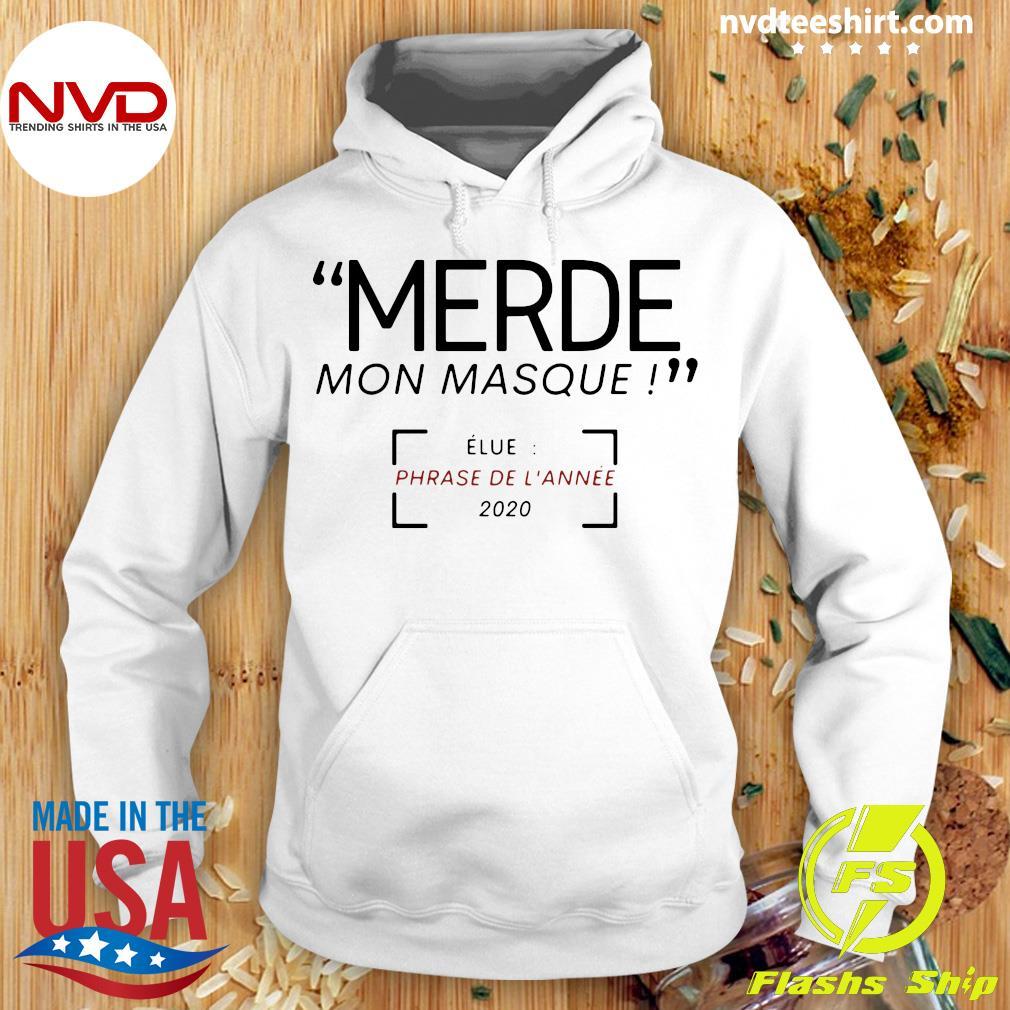 Official Merde Mon Masque Elue Phrase De L'année 2020 T-s Hoodie