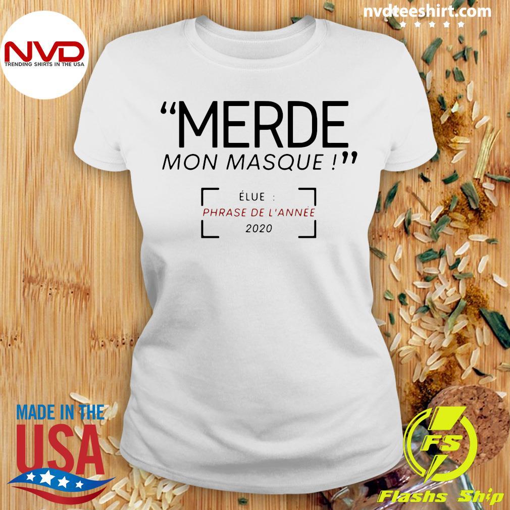 Official Merde Mon Masque Elue Phrase De L'année 2020 T-s Ladies tee
