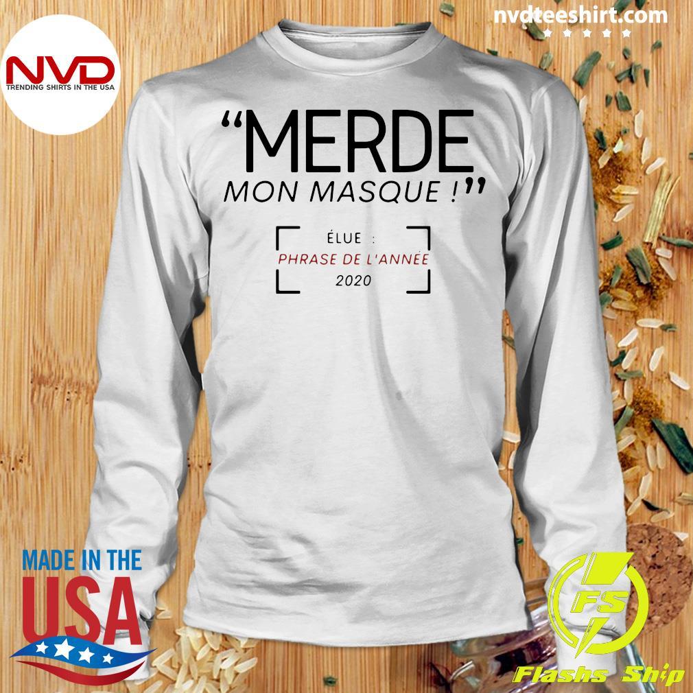 Official Merde Mon Masque Elue Phrase De L'année 2020 T-s Longsleeve