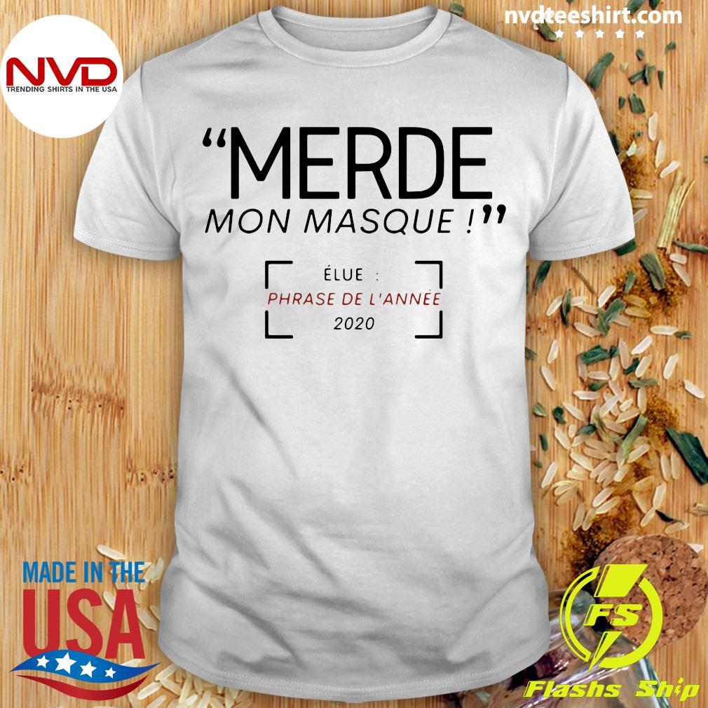 Official Merde Mon Masque Elue Phrase De L'année 2020 T-shirt