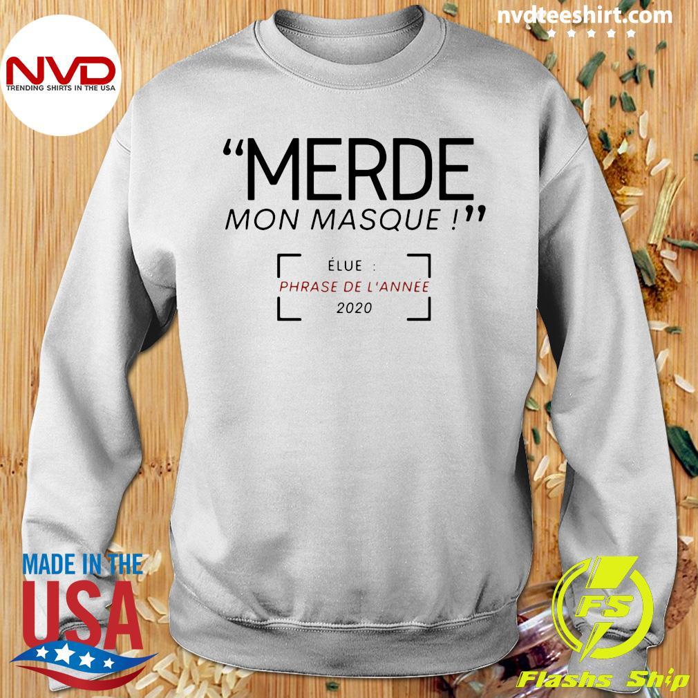 Official Merde Mon Masque Elue Phrase De L'année 2020 T-s Sweater