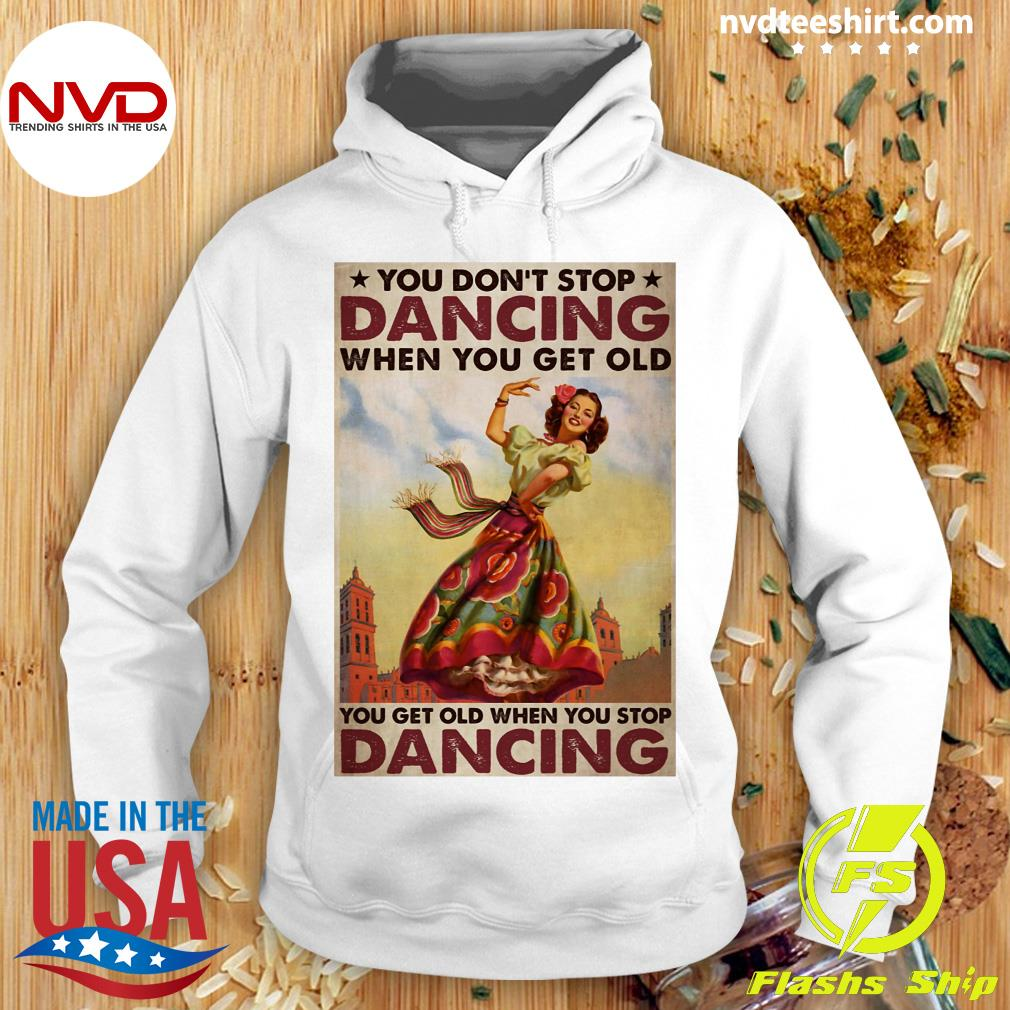 Official Mexican You Don't Stop Dancing When You Get Old Dancing T-s Hoodie