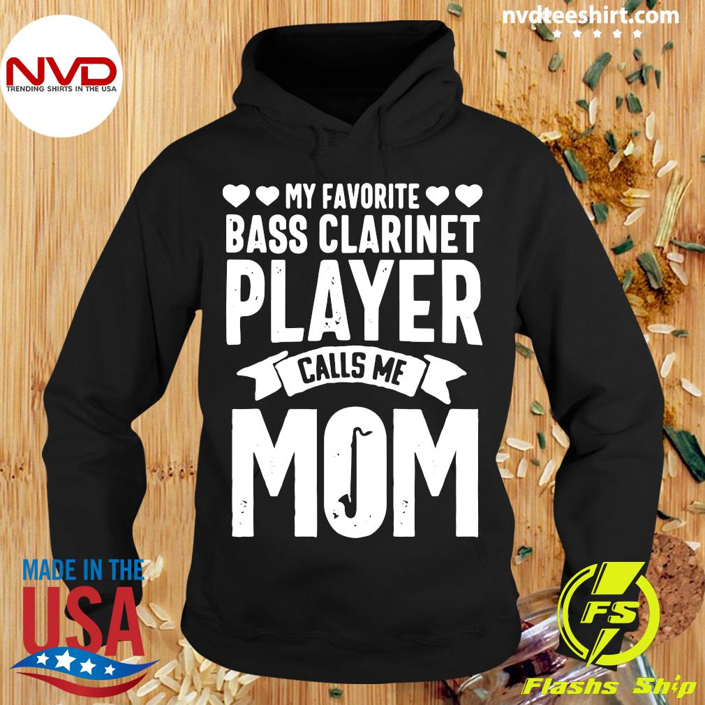 Official My Favorite Bass Clarinet Player Calls Me Mom T-s Hoodie