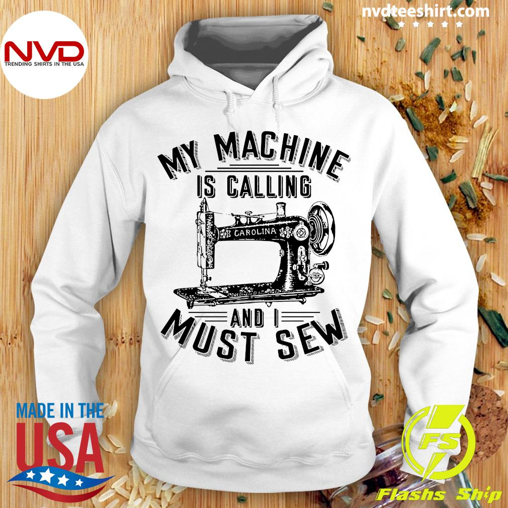 Official My Machine Is Calling And I Must Sew Sewing Machine T-s Hoodie