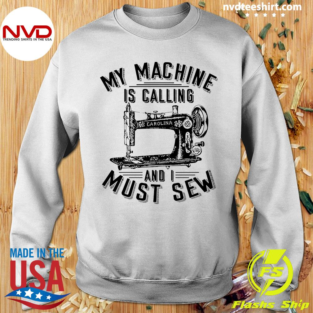 Official My Machine Is Calling And I Must Sew Sewing Machine T-s Sweater