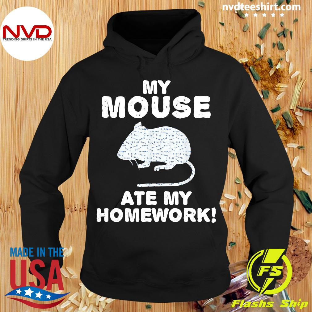 Official My Mouse Ate My Homework Rodent Rat Back To School T-s Hoodie