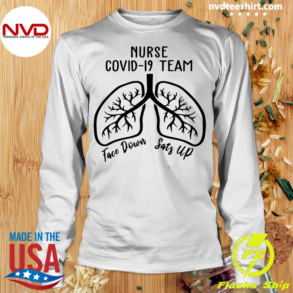 Official Nurse Covid 19 Team Face Down Sats Up T-s Longsleeve