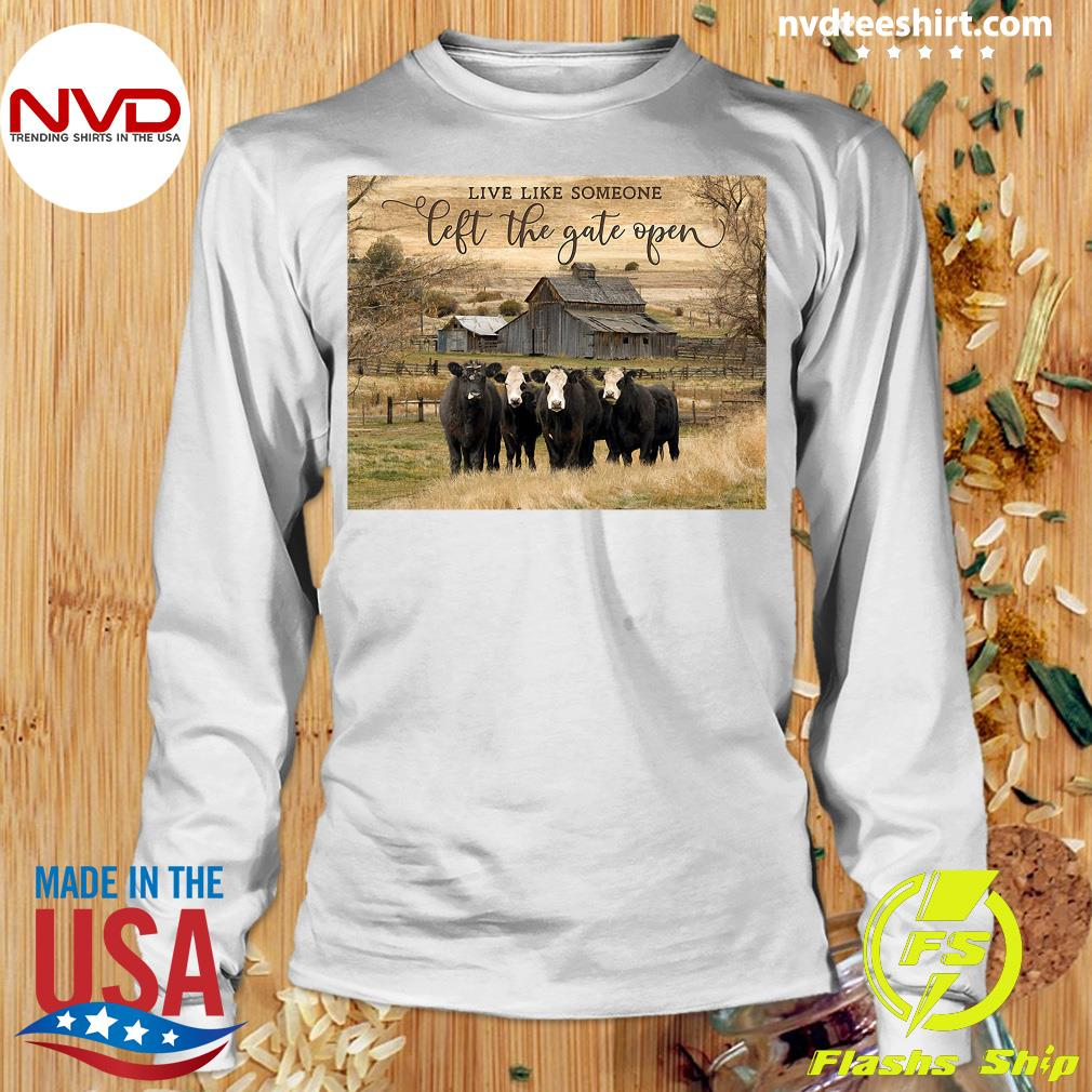 Official Ohcanvas Live Like Someone Left The Gate Open Cows T-s Longsleeve