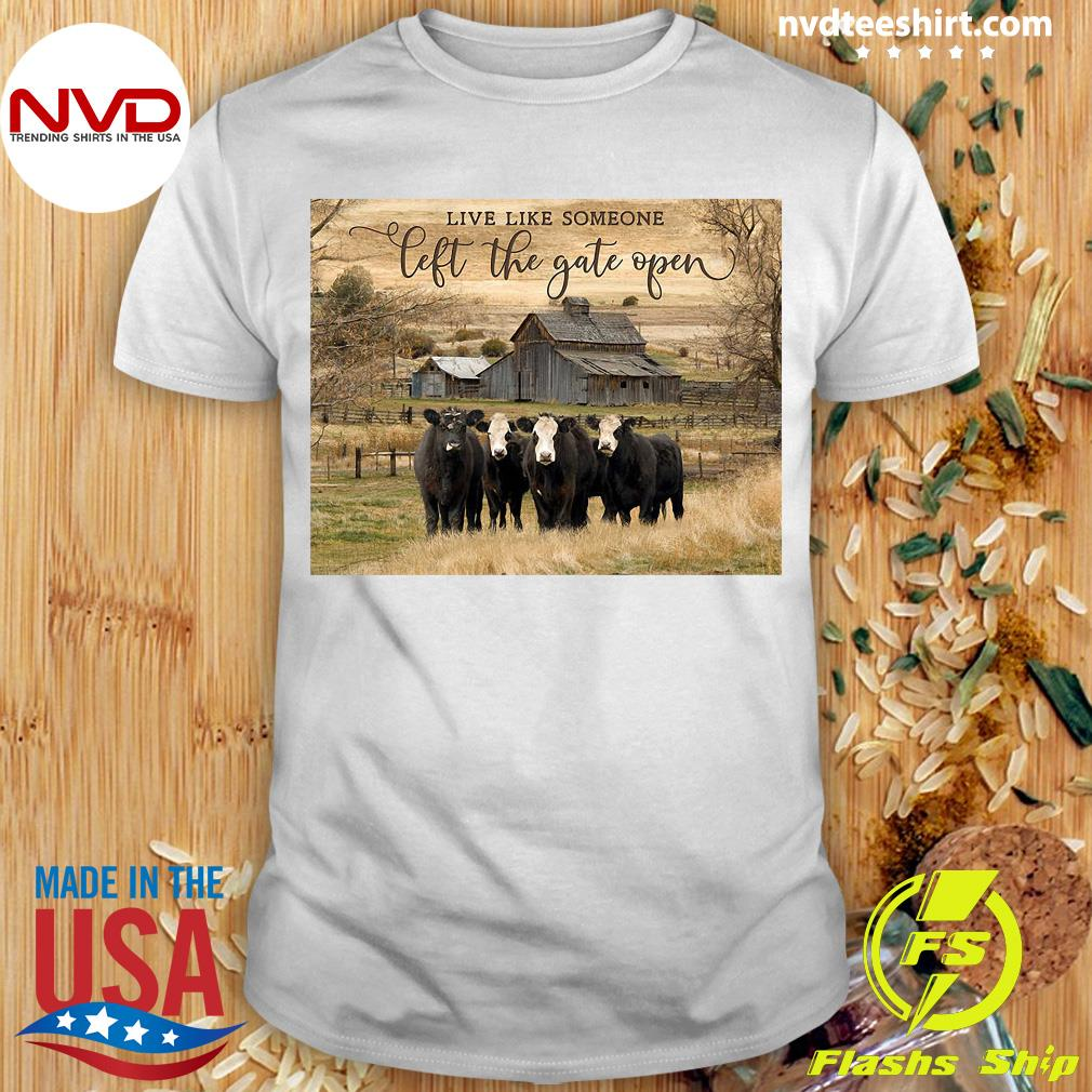 Official Ohcanvas Live Like Someone Left The Gate Open Cows T-shirt