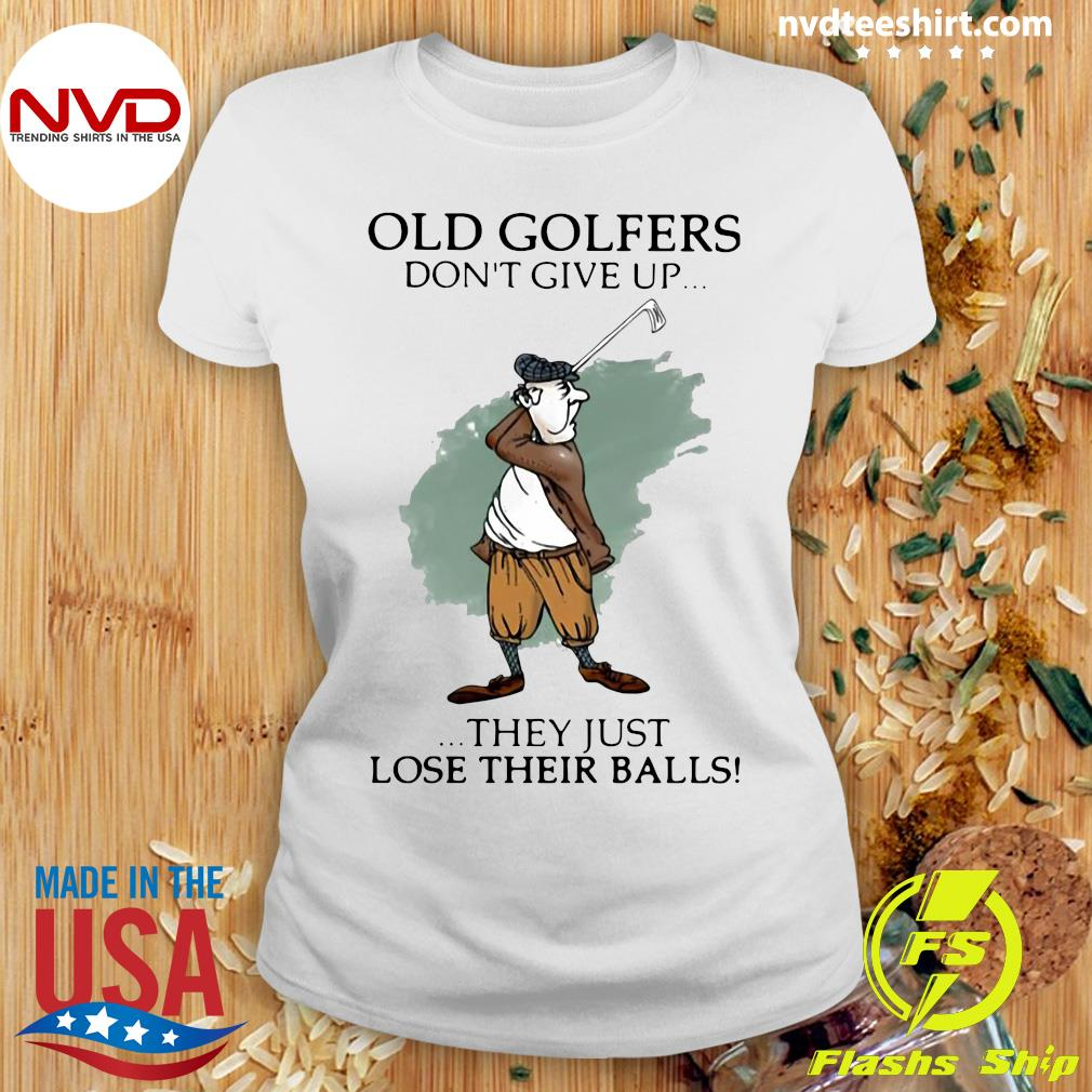 Official Old Golfers Don't Give Up They Just Lóe Their Balls T-s Ladies tee