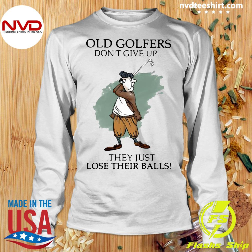 Official Old Golfers Don't Give Up They Just Lóe Their Balls T-s Longsleeve