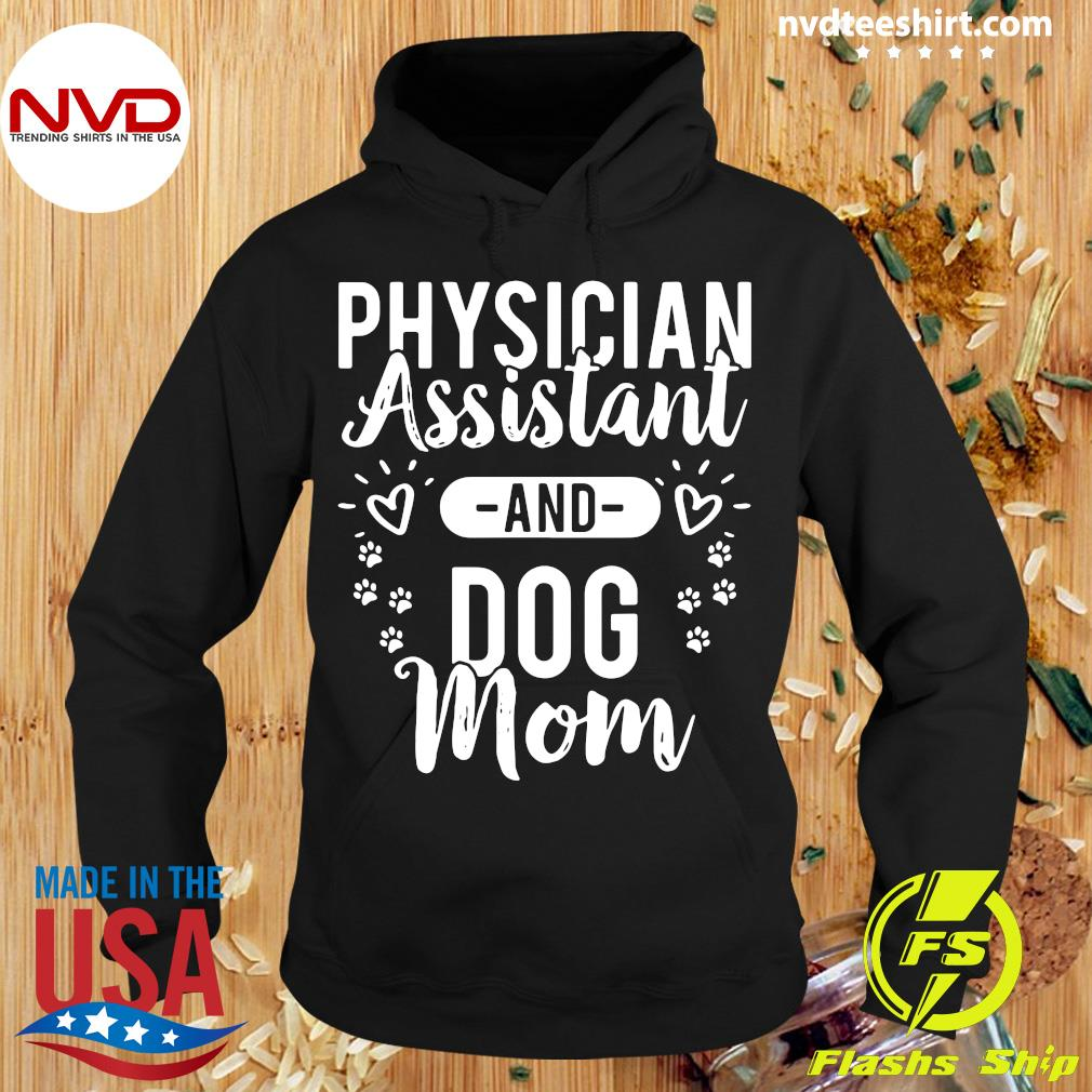 Official Physician Assistant Physician Assistant And Dog Mom T-s Hoodie