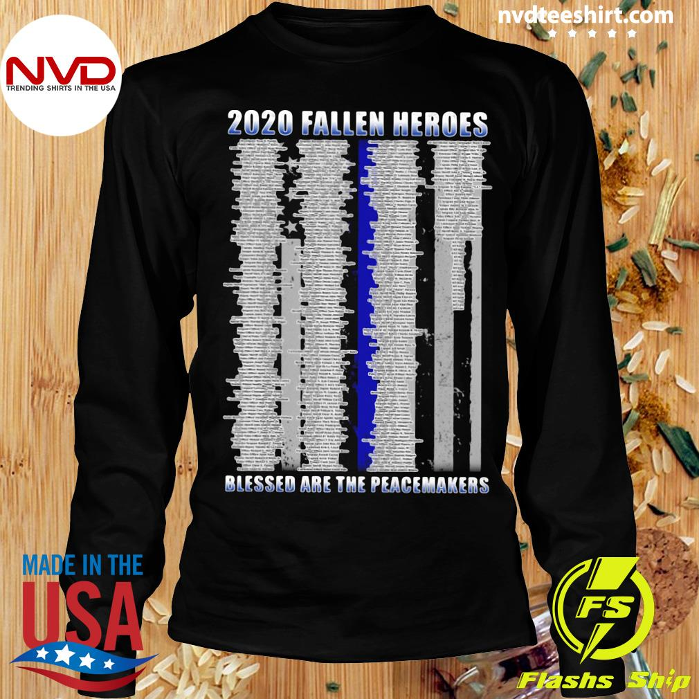 Official Police 2020 Fallen Heroes Blessed Are The Peacemakers T-s Longsleeve