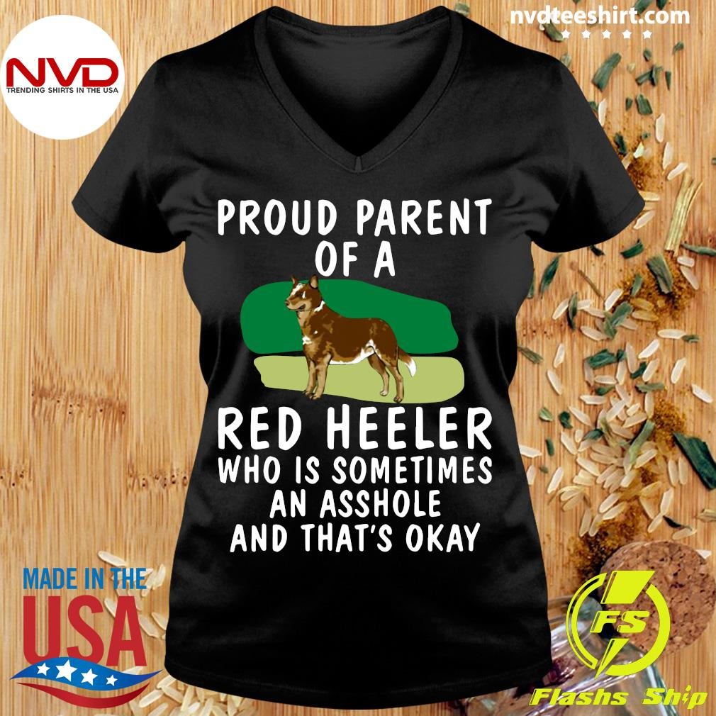Official Proud Parent Of A Red Heeler Who Is Sometimes An Asshole And That's Okay Dog T-s Ladies tee