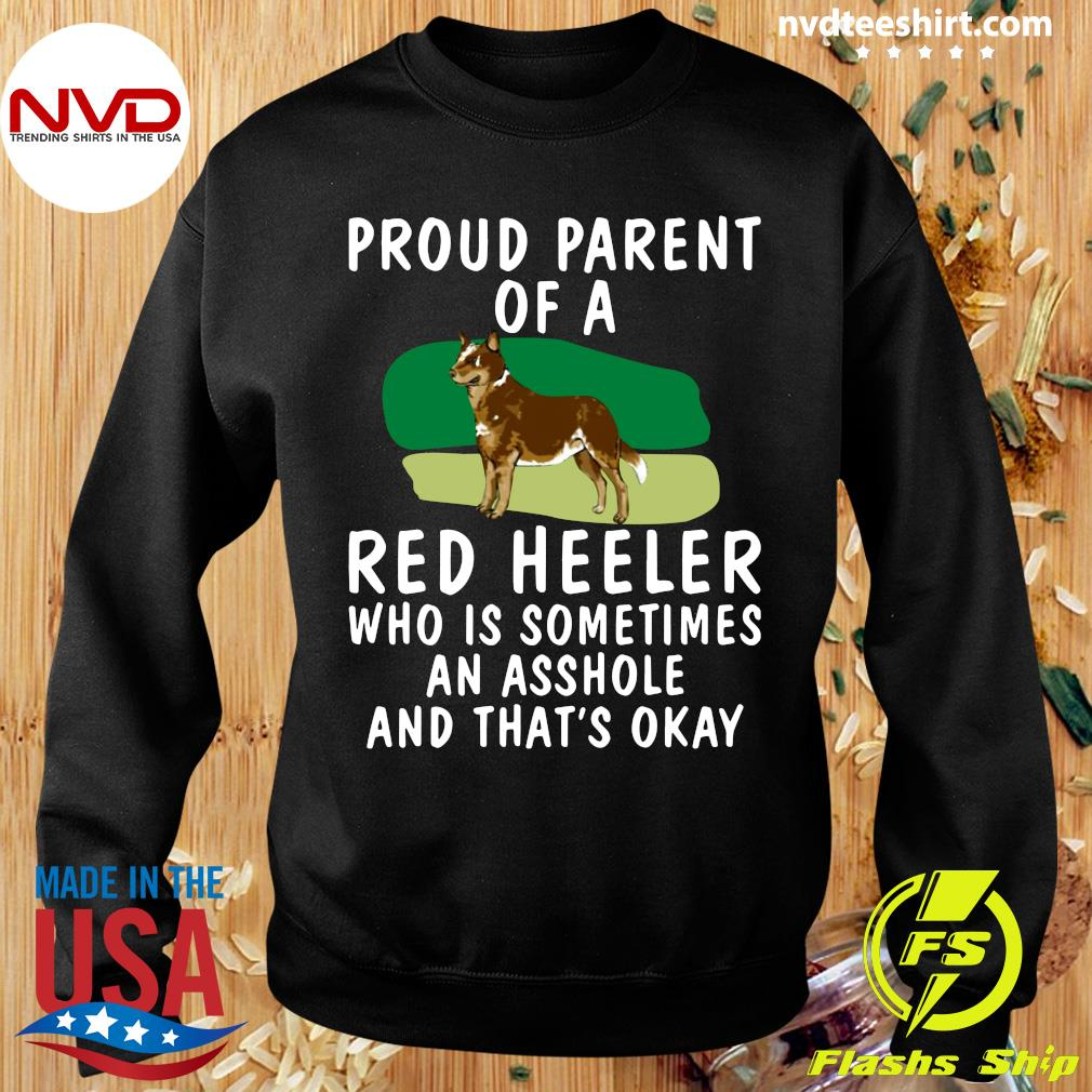 Official Proud Parent Of A Red Heeler Who Is Sometimes An Asshole And That's Okay Dog T-s Sweater