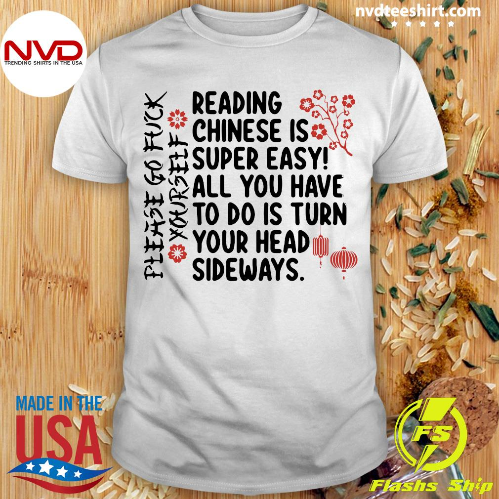 Official Reading Chinese Í Super Easy All You Have To Do Is Turn Your Head Sideways T-shirt