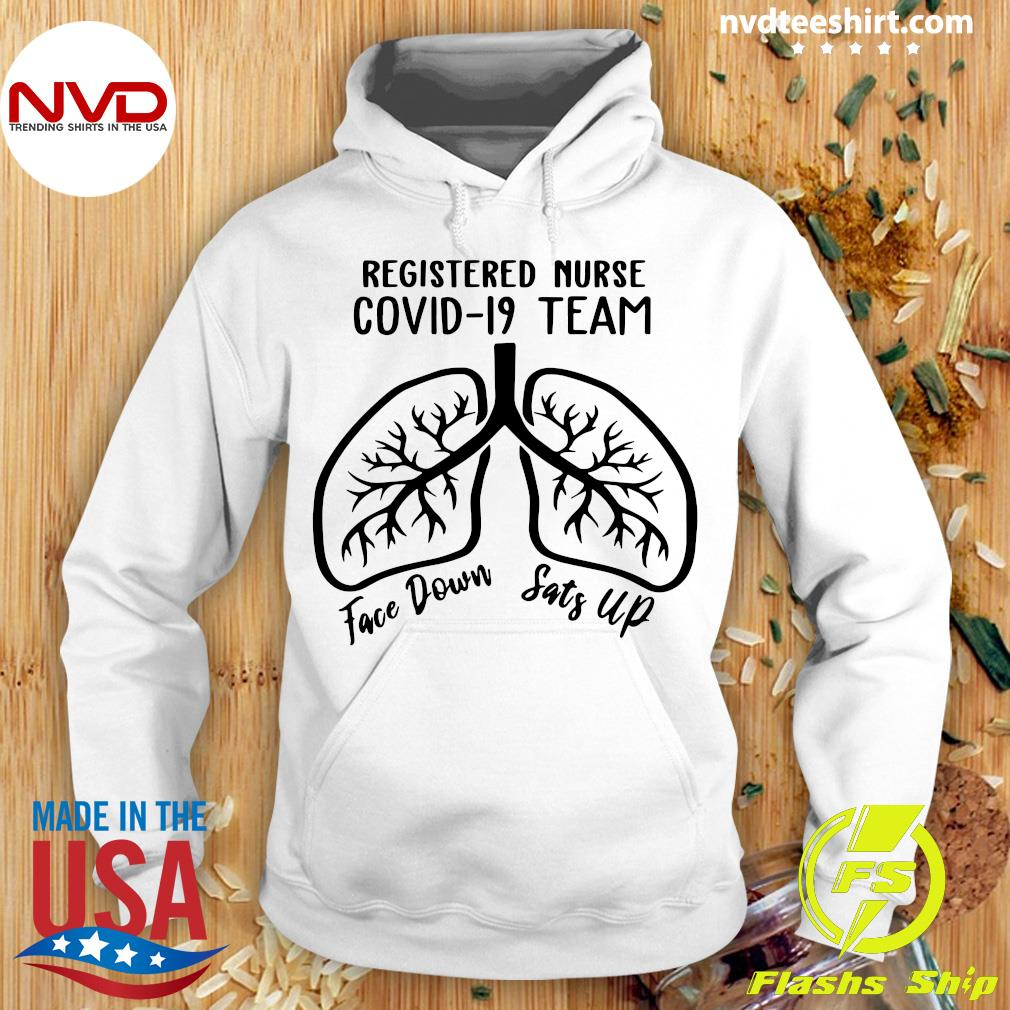 Official Registered Nurse Covid 19 Team Face Down Sats Up T-s Hoodie