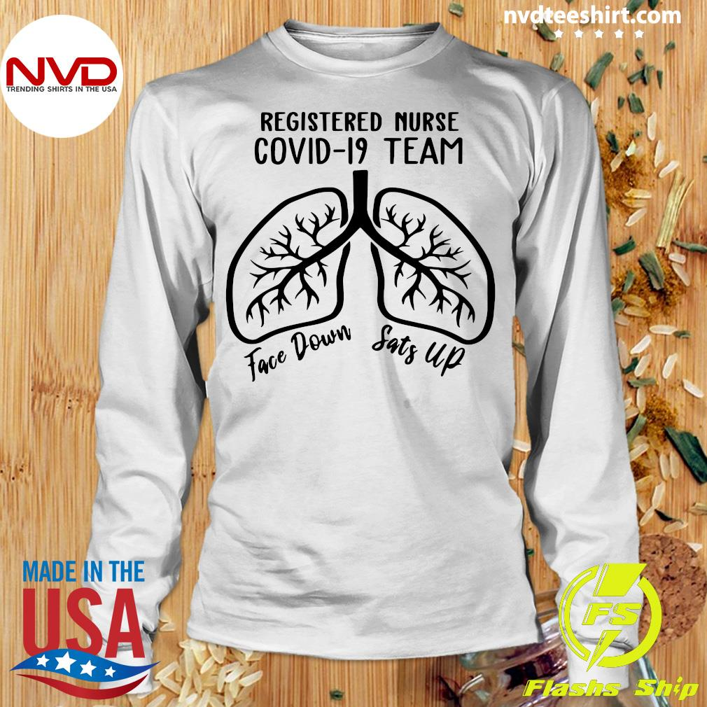 Official Registered Nurse Covid 19 Team Face Down Sats Up T-s Longsleeve