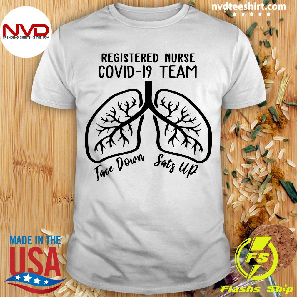 Official Registered Nurse Covid 19 Team Face Down Sats Up T-shirt
