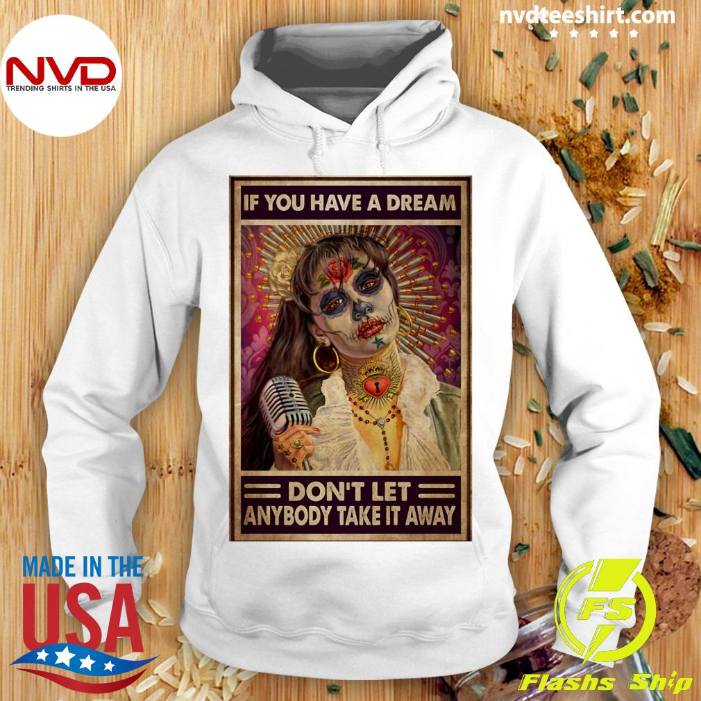 Official Selenas Quote If You Have A Dream Don't Let Anybody Take It Away T-s Hoodie