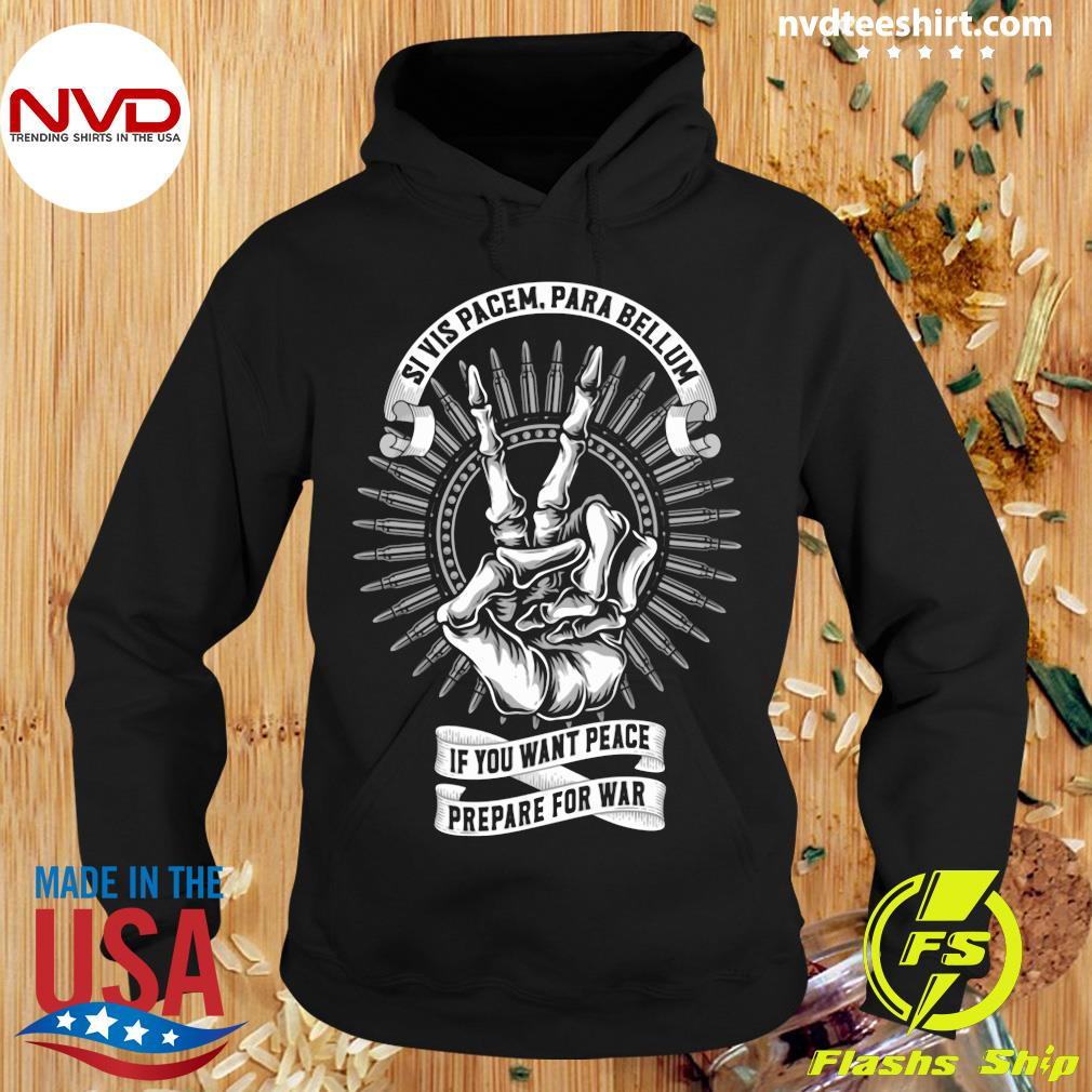 Official Si Vis Pacem Para Bellum If You Want Peace Prepare For War T-s Hoodie