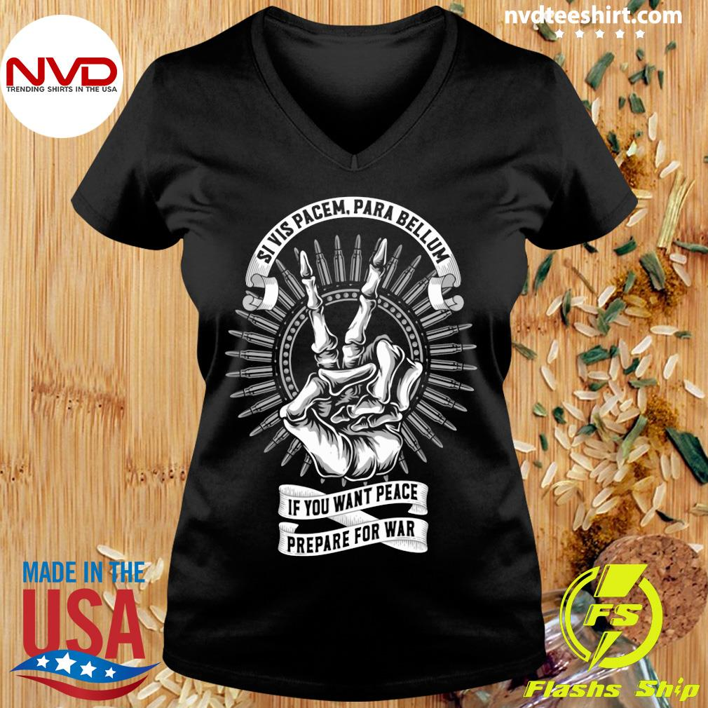 Official Si Vis Pacem Para Bellum If You Want Peace Prepare For War T-s Ladies tee