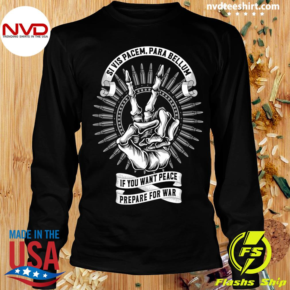 Official Si Vis Pacem Para Bellum If You Want Peace Prepare For War T-s Longsleeve