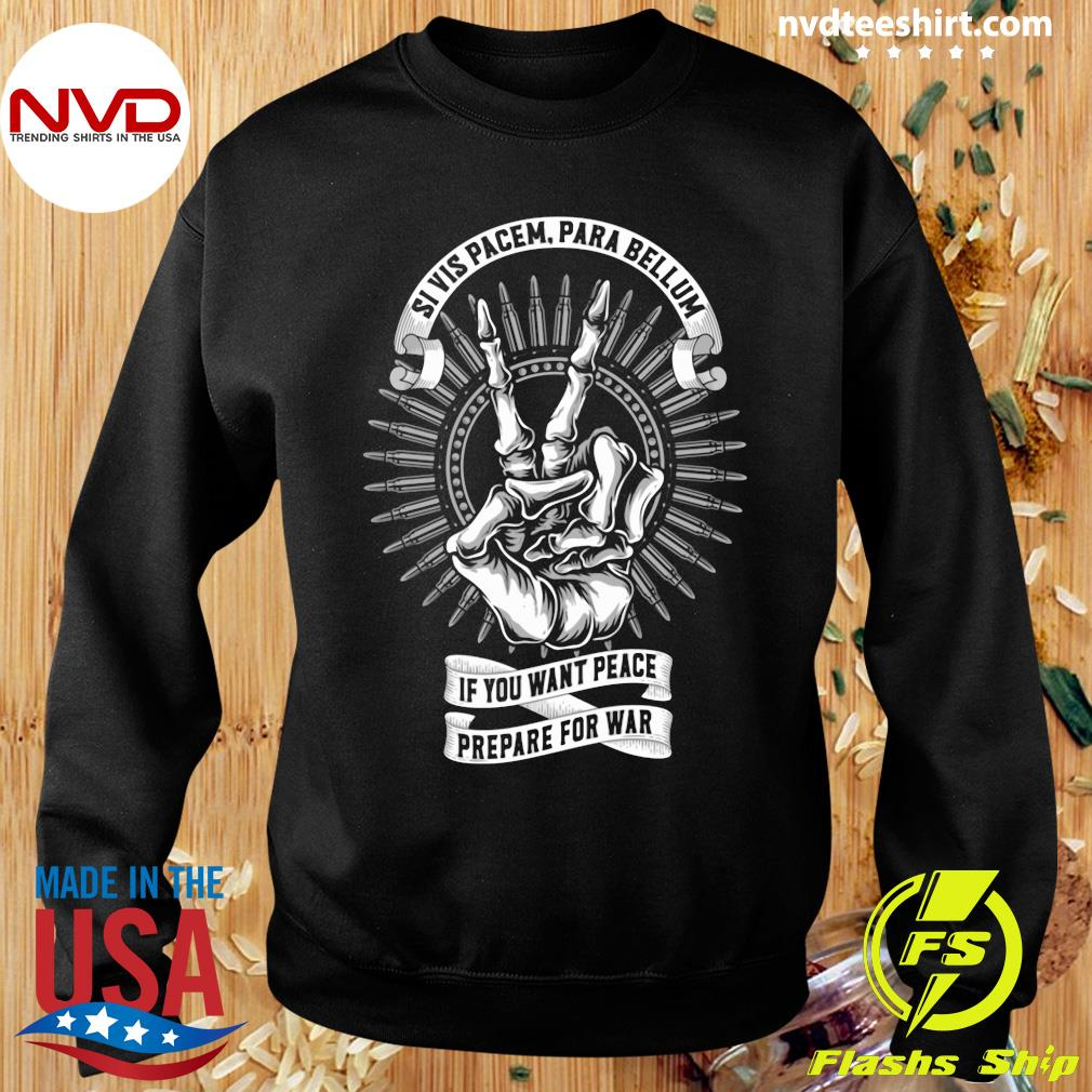 Official Si Vis Pacem Para Bellum If You Want Peace Prepare For War T-s Sweater