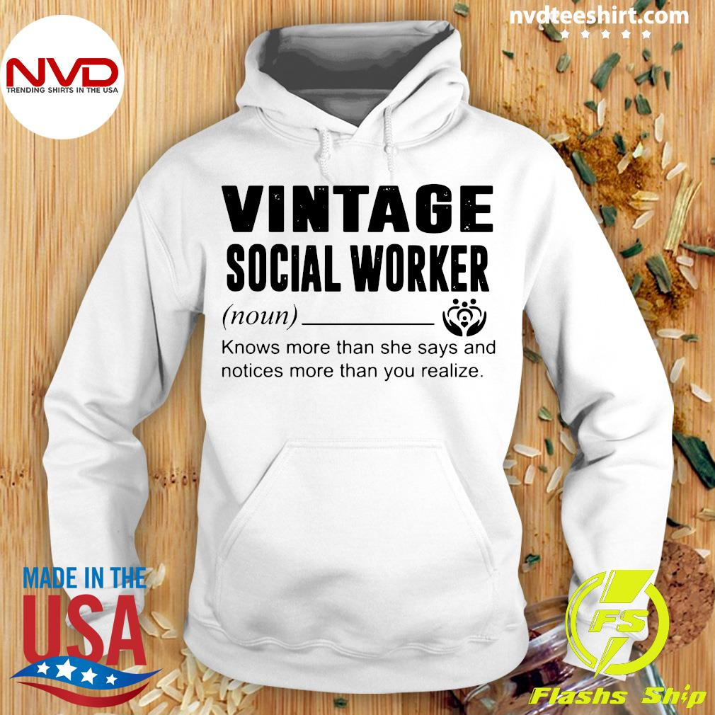 Official Social Worker Knows More Than She Says And Notices More Than You Realize T-s Hoodie