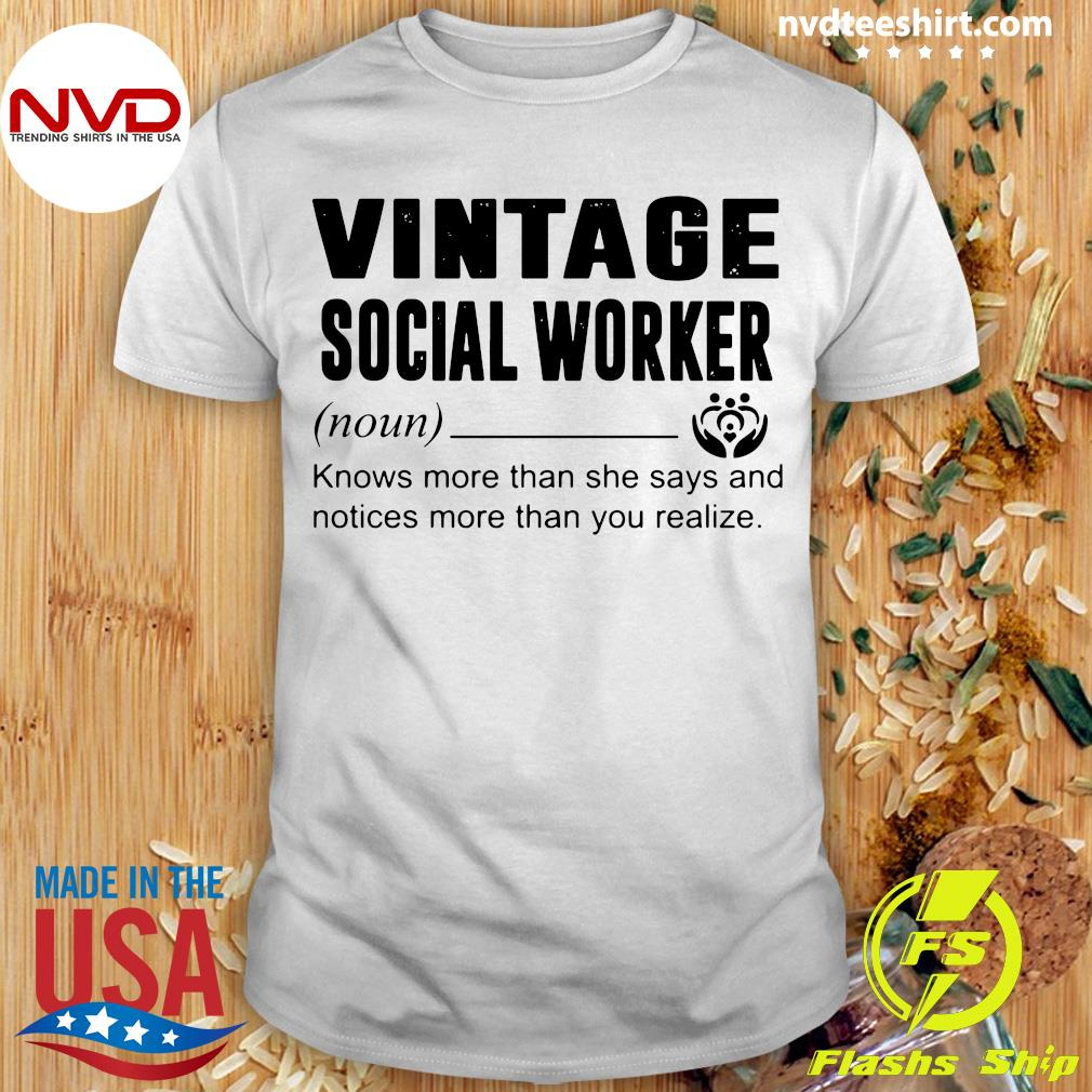 Official Social Worker Knows More Than She Says And Notices More Than You Realize T-shirt
