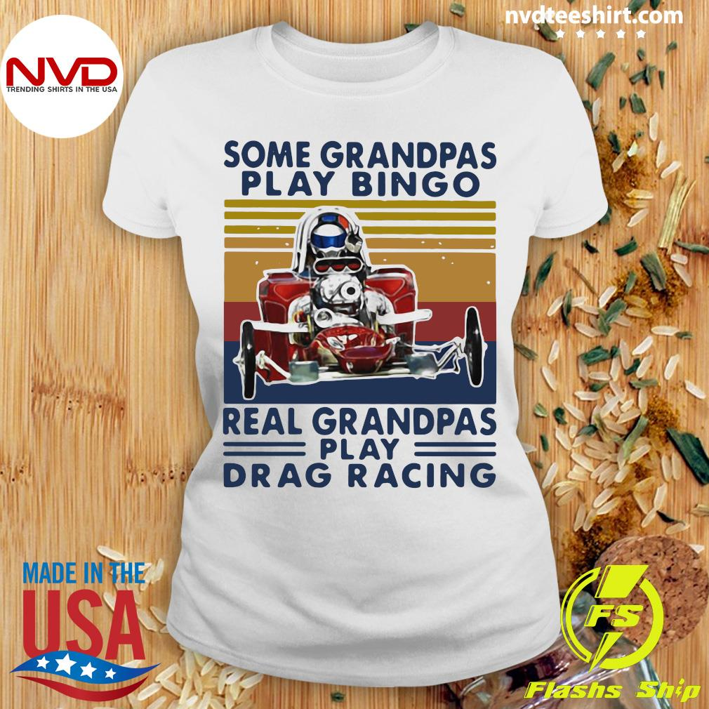 Official Some Grandpas Play Bingo Real Grandpas Play Drag Racing Vintage Retro T-s Ladies tee